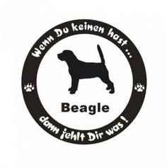 Aufkleber: Wenn Du Keinen... A-FWenn Du Keinen Hast ... Hunde Aufkleber: Beagle 4