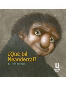 ¿Que tal Neandertal?, de José María Domínguez. (VERDE)