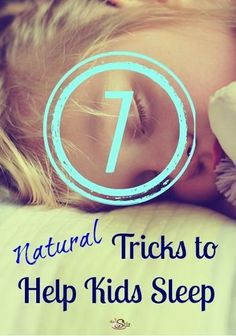 Can't get the kids to sleep? Help is on the way!! 7 all-natural tricks that should help! http://thestir.cafemom.com/big_kid/168170/7_natural_sleep_aids_for?utm_medium=sm&utm_source=pinterest&utm_content=thestir