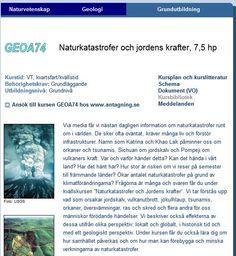 Naturkatastrofer och jordens krafter, kvällskurs på 7,5 hp på Geologiska institutionen i Lund http://www.geol.lu.se/gu/courses/geoa74/course.htm Trender när det gäller naturkatastrofer http://www.emdat.be/natural-disasters-trends