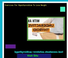 Exercises For Hypothyroidism To Lose Weight 121817 - Hypothyroidism Revolution!