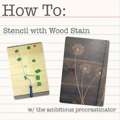 How to stencil with wood stain!
