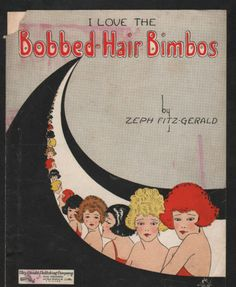 """I Love the Bobbed-hair Bimbos"" -  sheet music by Zeph Fitzgerald,1923."