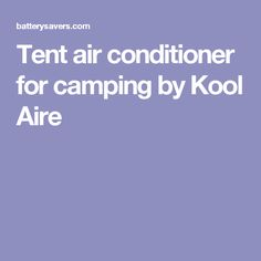 Tent air conditioner for camping by Kool Aire