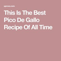 This Is The Best Pico De Gallo Recipe Of All Time