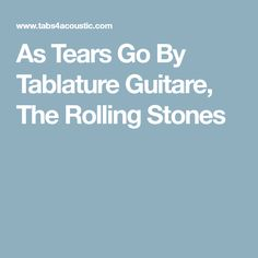As Tears Go By Tablature Guitare, The Rolling Stones