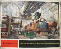 """Progress. The painting was commissioned by British Railways from Terence Cuneo, to be used for the cover of The Unilever magazine """"Progress"""" winter issue 1957/58 as well as general display. The poster shows the progress being made by British Railways in producing the new """"Warship"""" Diesel Locomotives, seen in a Swindon workshop alongside a number of Steam Locomotives. Sold by originalrailwayposters.co.uk"""