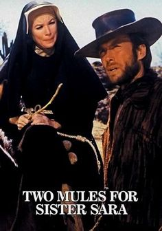 Two Mules for Sister Sara (1970) In this comedic Western, Hogan (Clint Eastwood) is a mercenary who hires his gun out to the highest bidder. But he meets his match in Sister Sara (Shirley MacLaine), who's committed to helping a group of Mexican revolutionaries battle the French. The unlikely duo team up to join the fight -- and maybe earn a few centavos in the process.