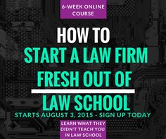 How to Start a Law Firm Fresh Out of Law School - 6 Week Course