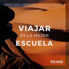 #Viajar es la mejor ESCUELA ➜@TarannaViajes