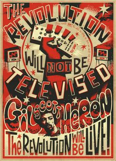 #GilScottHeron | the revolution will not be televised, the revolution will be live!