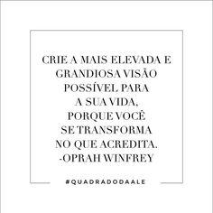 Palavras da #Oprah!  #quadradodaale #frases