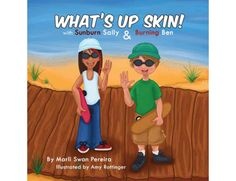 What's Up Skin! With Sunburn Sally and Burning Ben by Marli Swan Pereira