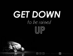 "Get Down! The prophet #Muhammad (SAW) is reported to have said, ""With regards to #Sujood, engage excessively in #Dua, it is more likely to be accepted"""