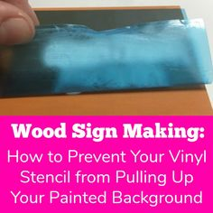 Handmade Wood Signs: How to Prevent Your Vinyl Stencil from Peeling Your Paint Up - Silhouette Portrait or Cameo and Cricut Explore or Maker - by cuttingforbusiness.com