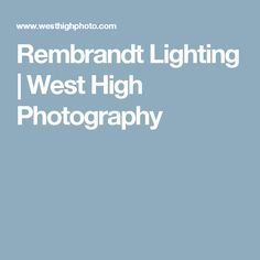 Rembrandt Lighting | West High Photography