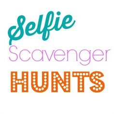 Selfie Scavenger Hunt There is no doubt that this generation loves to take selfies. Print out these Selfie Scavenger Hunts for your next party.