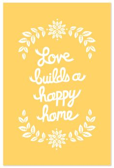 {Love Builds a Happy Home Print by Wondercloud Design} Very sweet....