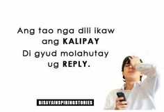 Dili gyud MOREPLY. Crush Quotes Tagalog, Bisaya Quotes, Quotable Quotes, Life Quotes, Funny Qoutes, Funny Humor, Filipino Funny, Hugot Quotes, Youtube Channel Art