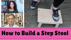 How to Build a Step Stool- Video Tutorial with @CraftyGemini. Includes FRE PDF plans.