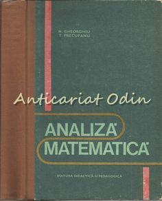 Analiza Matematica - N. Gheorghiu, T. Precupanu - Tiraj: 9890 Exemplare Marketing, Cover, Books, Literatura, Sociology, Chemistry, Astronomy, Geography, Libros