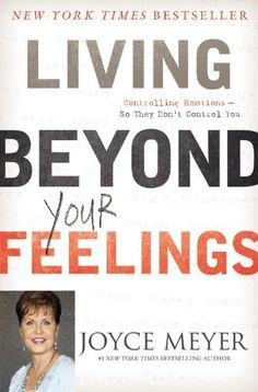 Living Beyond Your Feelings: Controlling Emotions So They Don't Control You by Joyce Meyer, http://www.amazon.com/gp/product/0446538523/ref=cm_sw_r_pi_alp_g7VZpb1FC3B80