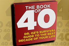 """Dr. Oz: The Ultimate """"After 40"""" Guide!"""