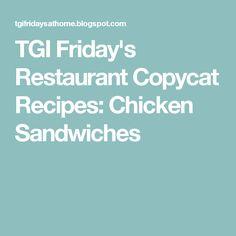 TGI Friday's Restaurant Copycat Recipes: Chicken Sandwiches