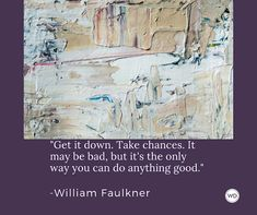 14 William Faulkner Quotes for Writers and About Writing Writing Workshop, In Writing, Writing Tips, William Faulkner Quotes, Light In August, Nobel Prize In Literature, Great Novels, National Book Award