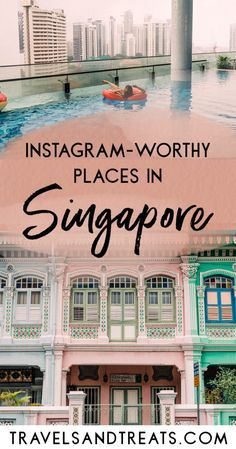 Instagram-Worthy Places in Singapore