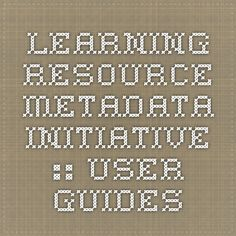 Learning Resource Metadata Initiative :: User Guides