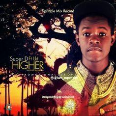 Welcome To Emmanuel Ik blog: [Music] Super D Ft. LKT – Higher (Prod. By Super D...