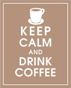 Coffee is a drink with caffeine to better socialize and meet awesome people. So, Let's go to have a cup of coffee together and keep calm, or not! lol