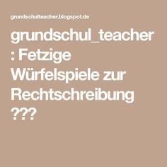 grundschul_teacher : Fetzige Würfelspiele zur Rechtschreibung 📝🎲🙃