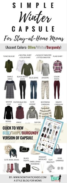 """Are you a stay-at-home mom needing ideas for a flexibly stylish but comfortable wardrobe? Easy style is provided with this carefully designed winter """"capsule"""" plan for busy moms! The colors are so beautiful! Blue, taupe, burgundy, olive... The blog post has some amazing tips and the steps for coming up with all 130+ outfit variations. There's also a free clothing planner checklist that you can print out and 7 free outfit layout ideas to get you started. Click through to get them."""