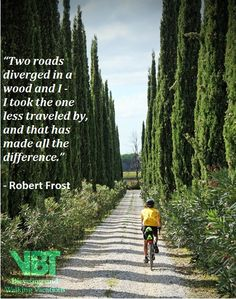 Robert Frost's iconic words fit nicely with this picture of a VBTer cycling through the cypress trees in #Italy #Tuscany #CypressTrees #quotes