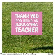 Shop Teacher appreciation thank you pink yard sign created by LeaDelaverisDesign. Appreciation Thank You, Teacher Appreciation Cards, Teacher Signs, Best Teacher, Teacher Application, End Of School Year, School Days, School Stuff, Teacher Retirement