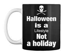 Halloween  Is A Lifestyle Not A Holiday Black T-Shirt Front