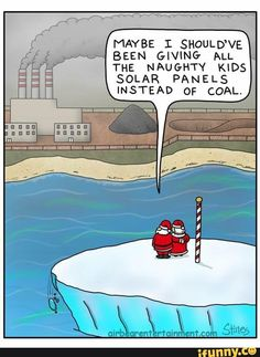 Climate Change and Santa's North Pole Save Our Earth, Save The Planet, Funny Memes, Hilarious, Jokes, Funny Fails, Funny Videos, Naughty Kids, Protest Signs