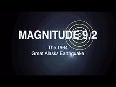 Magnitude 9.2: The 1964 Great Alaska Earthquake is a short video by the U.S. Geological Survey (USGS) about the largest earthquake in U.S. history.
