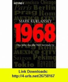 1968 (9783453600393) Mark Kurlansky , ISBN-10: 3453600398  , ISBN-13: 978-3453600393 ,  , tutorials , pdf , ebook , torrent , downloads , rapidshare , filesonic , hotfile , megaupload , fileserve