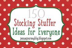 Jenna's Journey: 150 Stocking Stuffer Ideas!  http://www.jennablogs.com/2011/10/150-stocking-stuffer-ideas.html