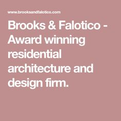 Brooks & Falotico - Award winning residential architecture and design firm.