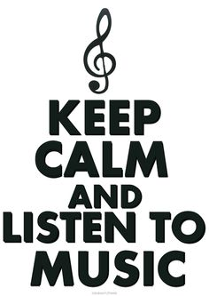 keep calm and listen to music , I Love music and try to listen to music everyday, relaxing '! Keep Calm Posters, Keep Calm Quotes, Teaching Music, Listening To Music, Music Lyrics, Music Quotes, Favorite Quotes, Best Quotes, Favorite Things