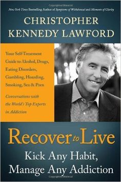 Recover to Live: Kick Any Habit, Manage Any Addiction: Your Self-Treatment Guide to Alcohol, Drugs, Eating Disorders, Gambling, Hoarding, Smoking, Sex, and Porn: Christopher Kennedy Lawford: 9781936661961: Amazon.com: Books Pinned by the You Are Linked to Resources for Families of People with Substance Use  Disorder cell phone / tablet app May 13, 2016, 2015;   Android- https://play.google.com/store/apps/details?id=com.thousandcodes.urlinked.lite   iPhone…