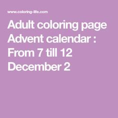 Adult coloring page Advent calendar : From 7 till 12 December 2