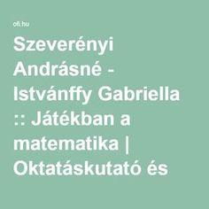 Szeverényi Andrásné - Istvánffy Gabriella :: Játékban a matematika | Oktatáskutató és Fejlesztő Intézet