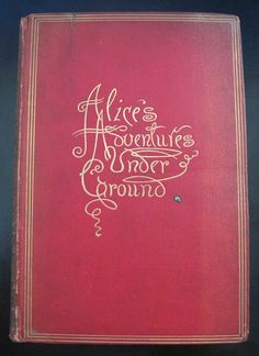 Alice's Adventures Under Ground Year: #1886 Country: #UK Illustrations: Charles Lutwidge Dodgson / Lewis Carroll Additional Info: First original printed edition  #vintage #book #cover #art