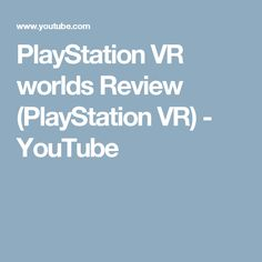 PlayStation VR worlds Review (PlayStation VR) - YouTube
