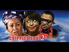 Crippled Soul 2     -      2014 Nigeria Nollywood Movie